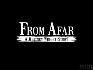 PureTaboo: Whitney Wright - From Afar: A Whitney Wright Story  - hardcore - hardcore porn hardcore sexy-0